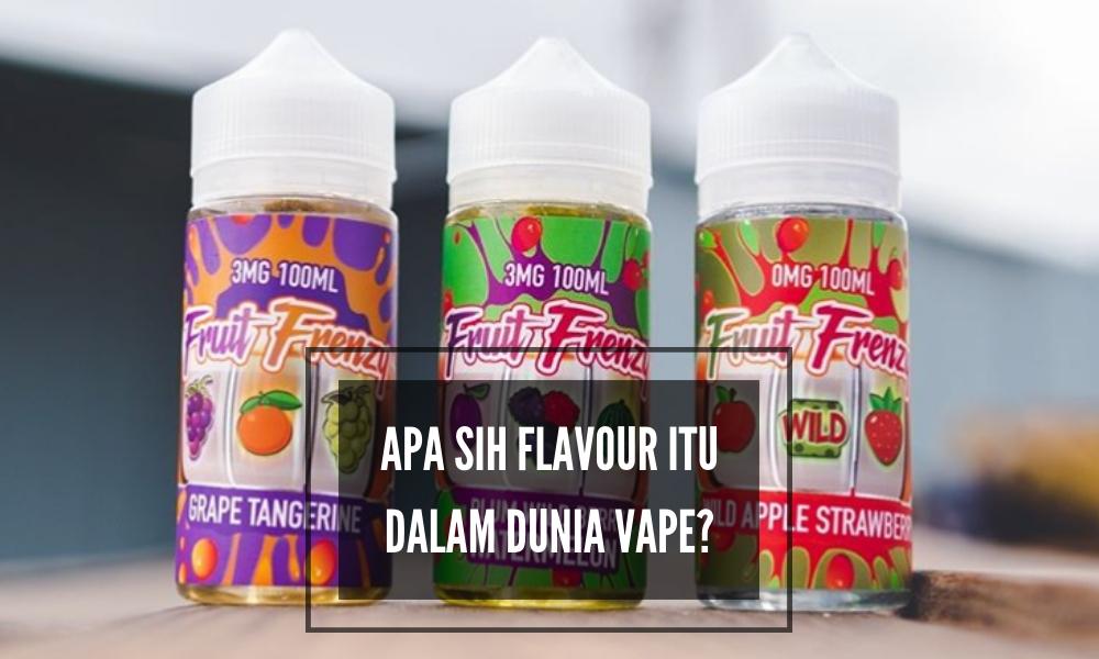 Apa Sih Flavour Itu Dalam Dunia Vape? - vape.id